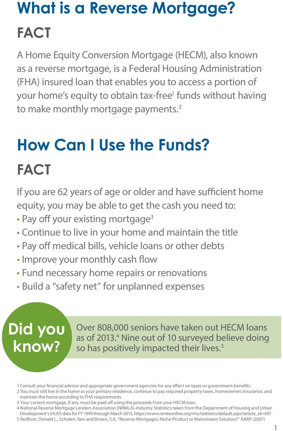 tax-free 1 funds without having to make monthly mortgage payments. 2 How Can I Use the Funds?