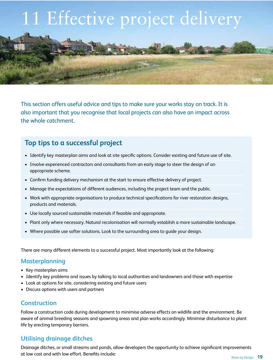 Top tips to a successful project Identify key masterplan aims and look at site specific options. Consider existing and future use of site.