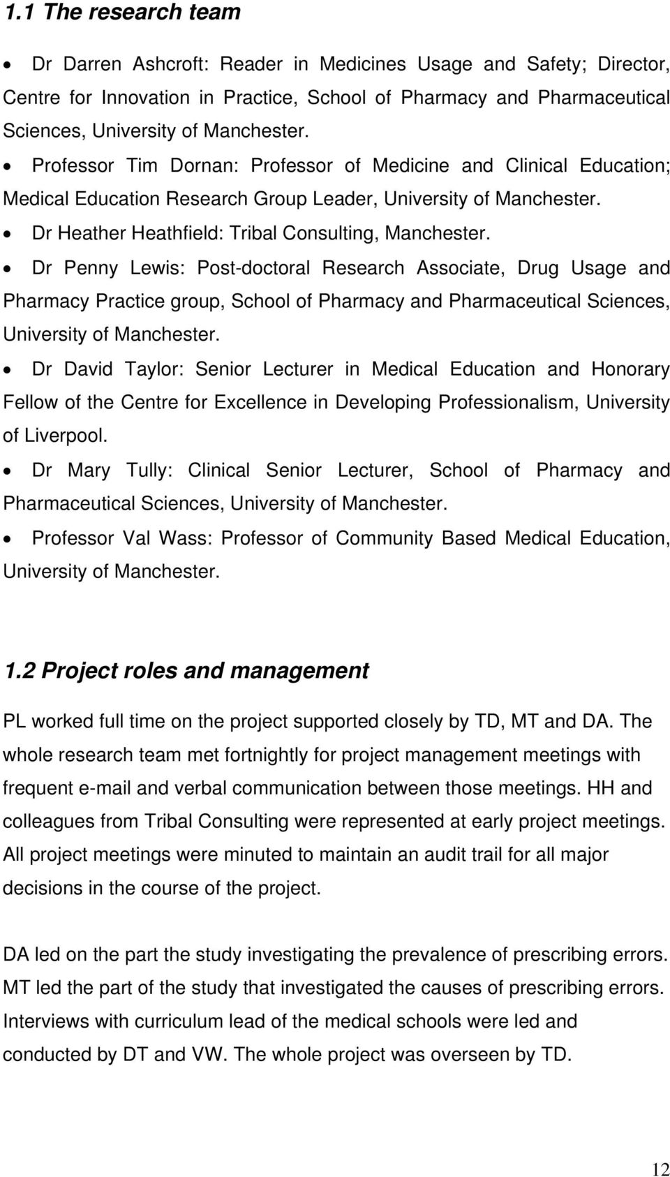 Dr Penny Lewis: Post-doctoral Research Associate, Drug Usage and Pharmacy Practice group, School of Pharmacy and Pharmaceutical Sciences, University of Manchester.