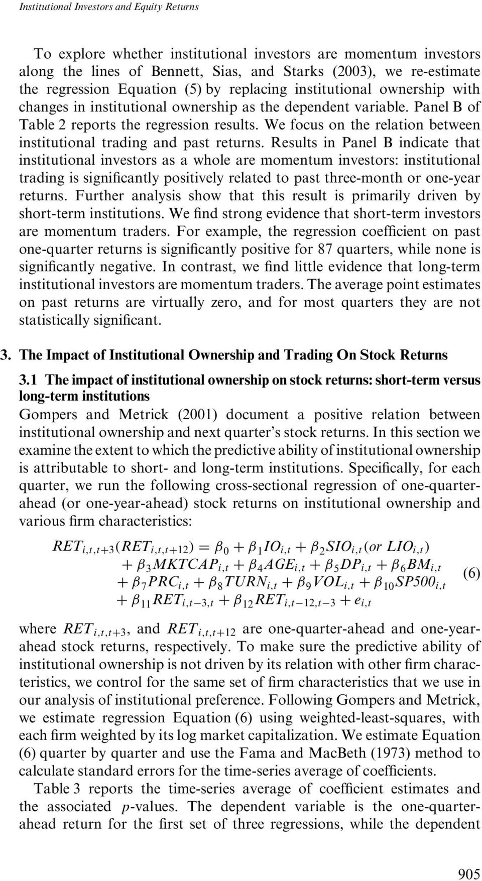We focus on the relation between institutional trading and past returns.