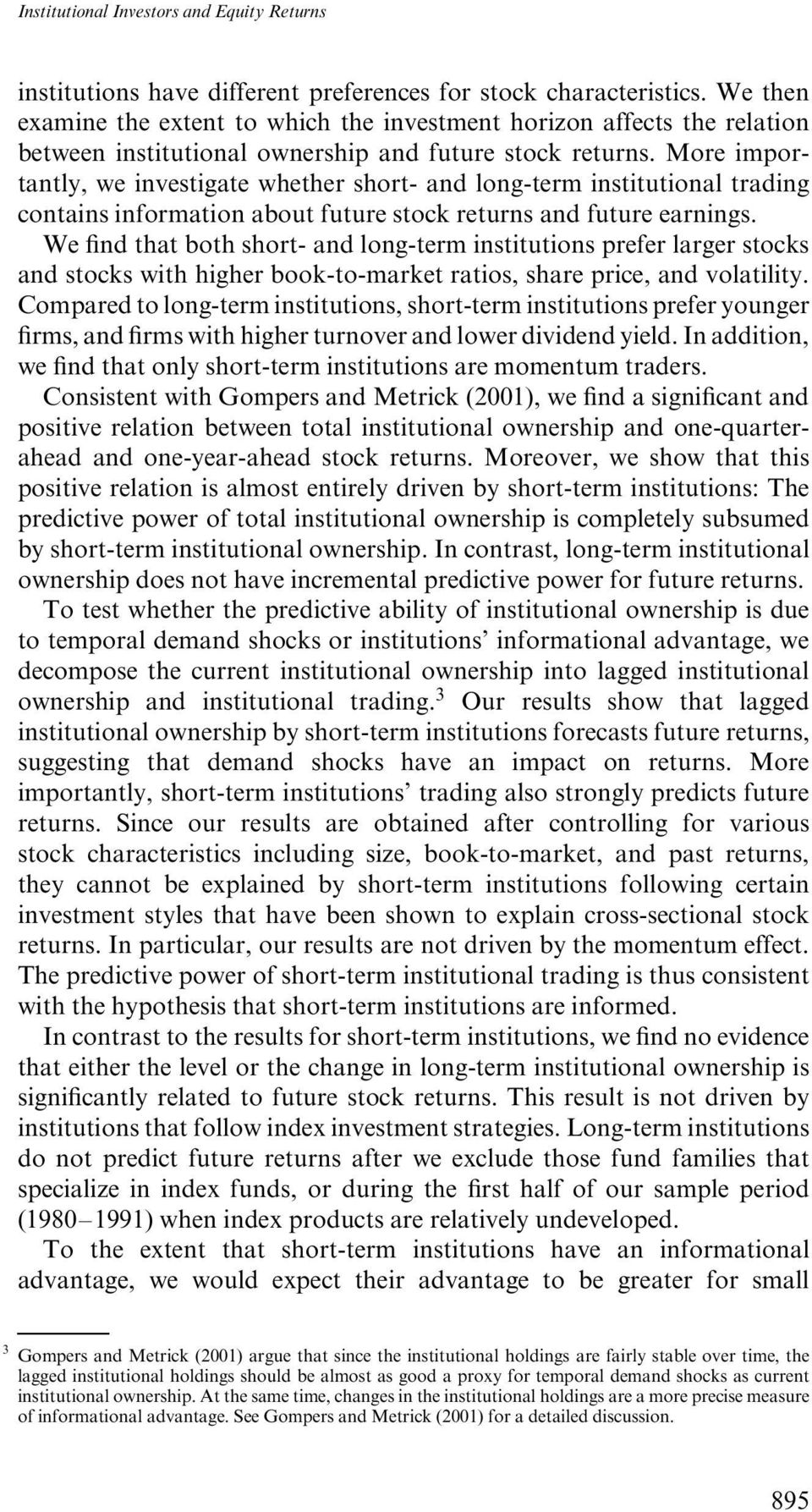 More importantly, we investigate whether short- and long-term institutional trading contains information about future stock returns and future earnings.