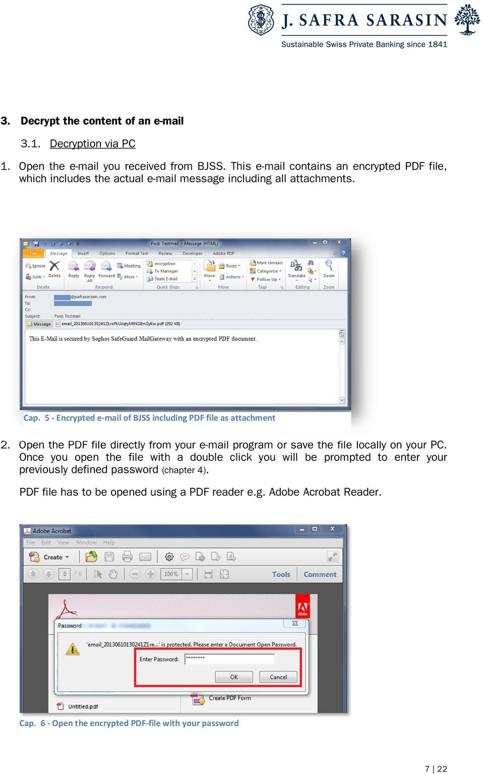5 - Encrypted e-mail of BJSS including PDF file as attachment 2. Open the PDF file directly from your e-mail program or save the file locally on your PC.