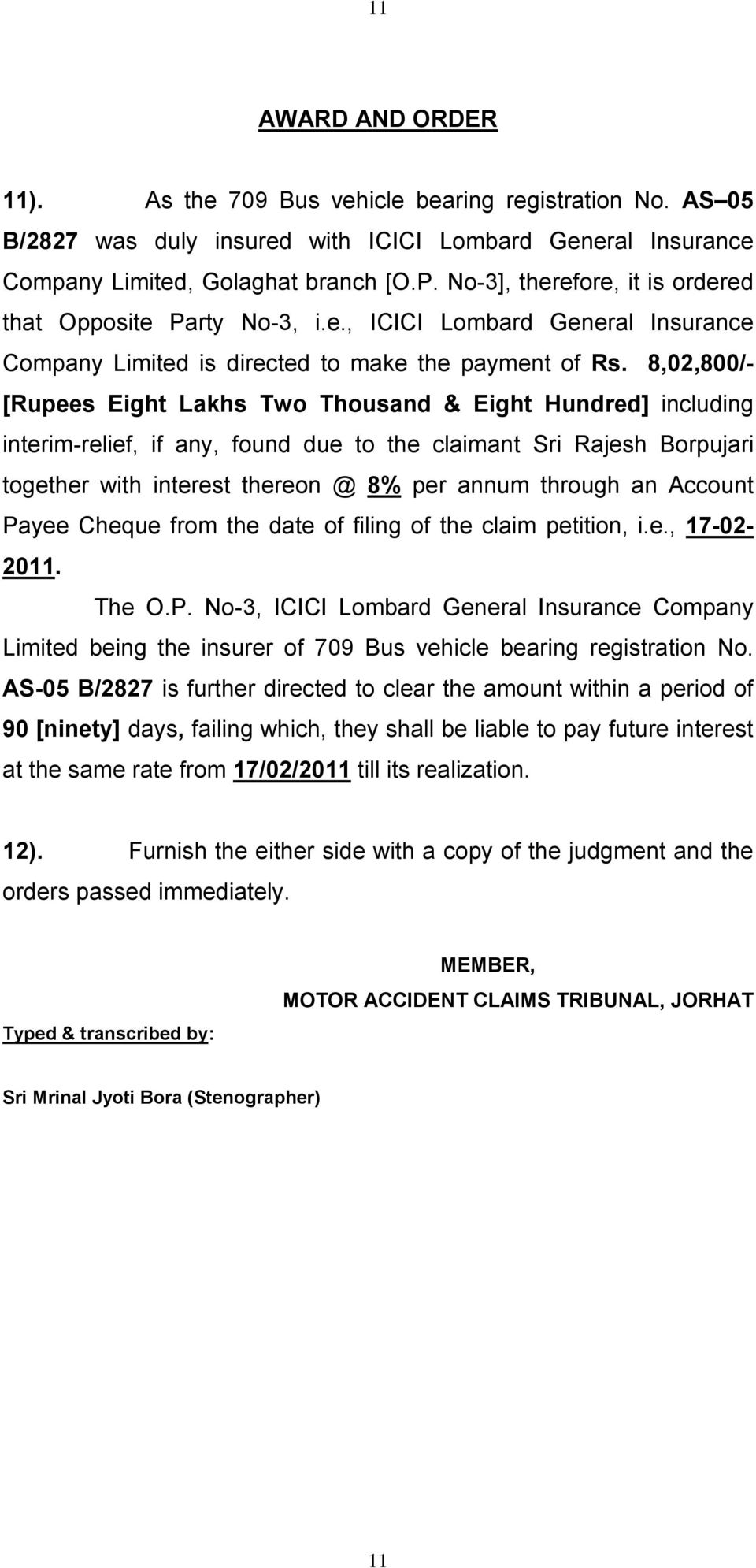 8,02,800/- [Rupees Eight Lakhs Two Thousand & Eight Hundred] including interim-relief, if any, found due to the claimant Sri Rajesh Borpujari together with interest thereon @ 8% per annum through an