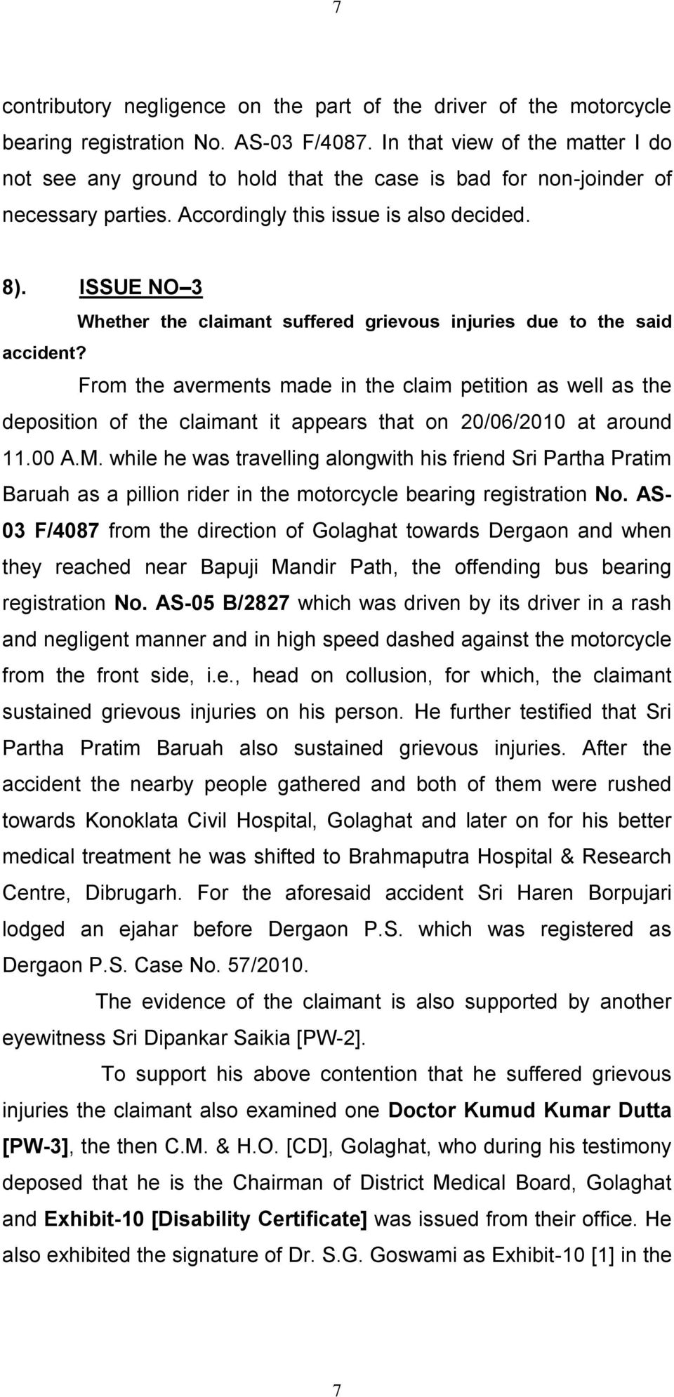 ISSUE NO 3 Whether the claimant suffered grievous injuries due to the said accident?