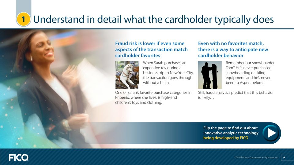 Even with no favorites match, there is a way to anticipate new cardholder behavior Remember our snowboarder Tom?