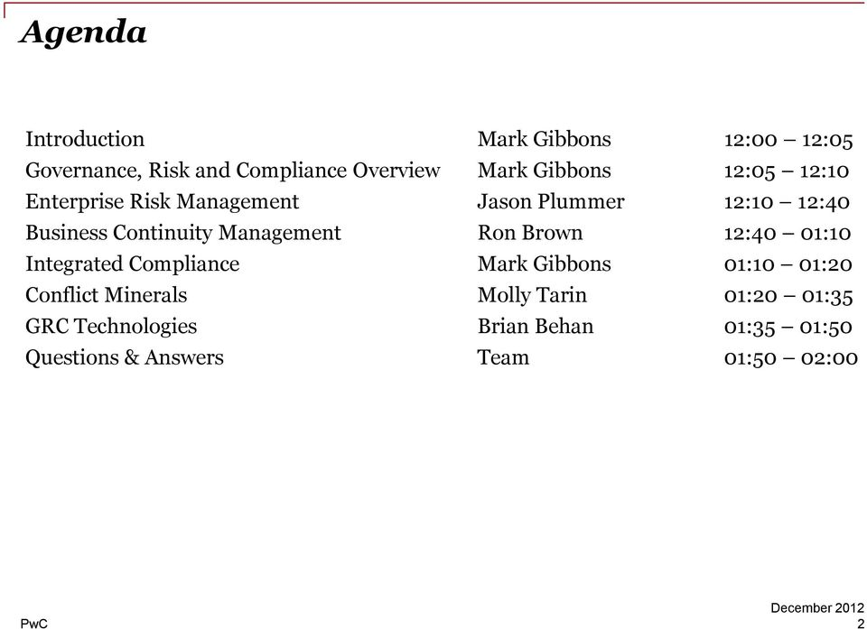 Management Ron Brown 12:40 01:10 Integrated Compliance Mark Gibbons 01:10 01:20 Conflict