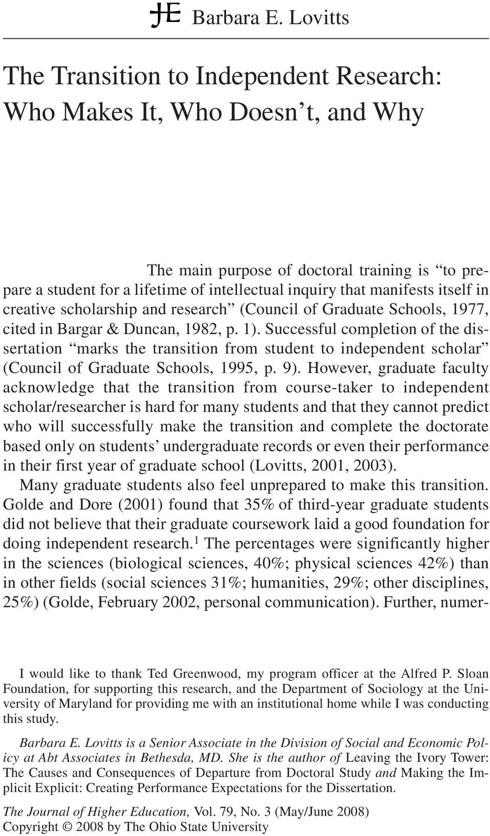 itself in creative scholarship and research (Council of Graduate Schools, 1977, cited in Bargar & Duncan, 1982, p. 1).