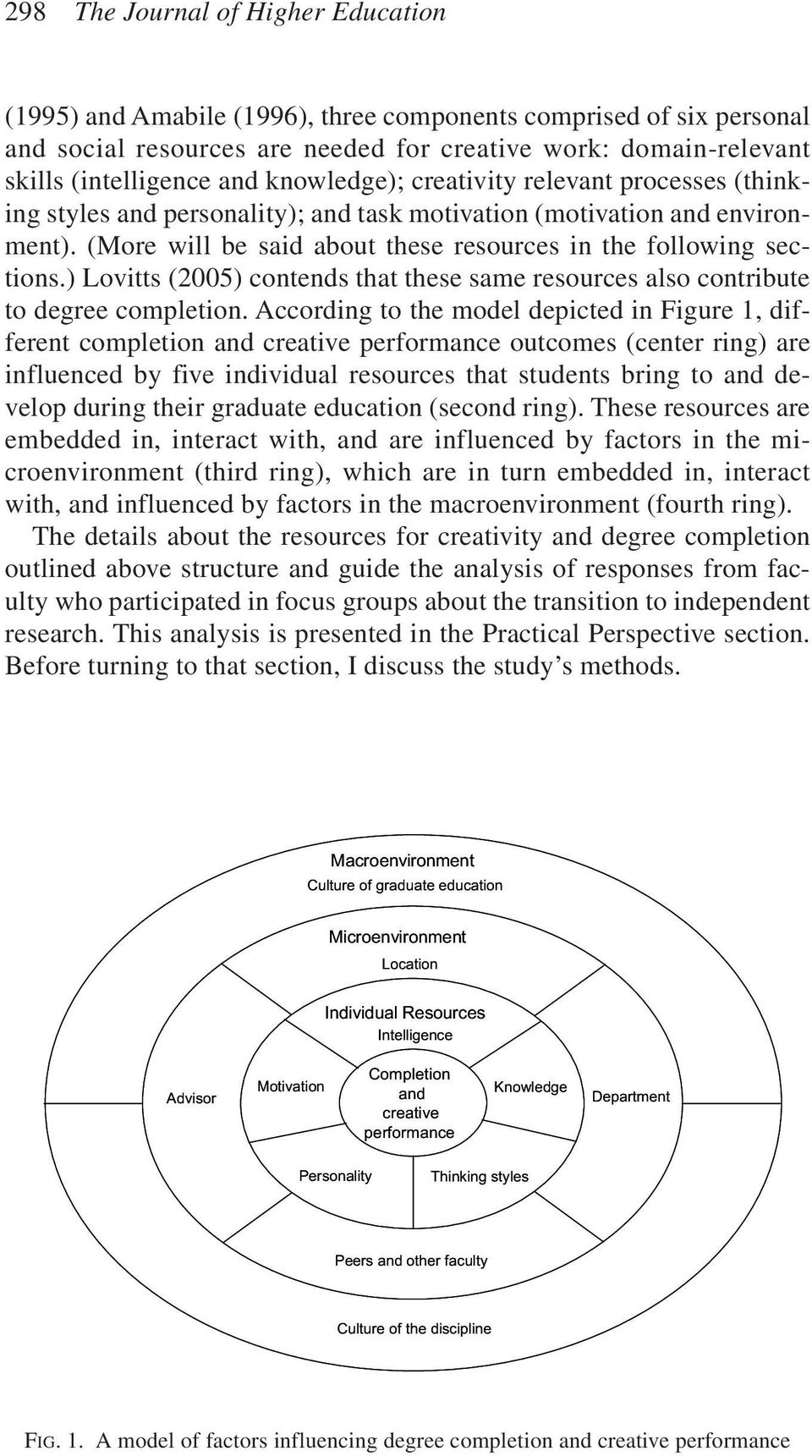 ) Lovitts (2005) contends that these same resources also contribute to degree completion.