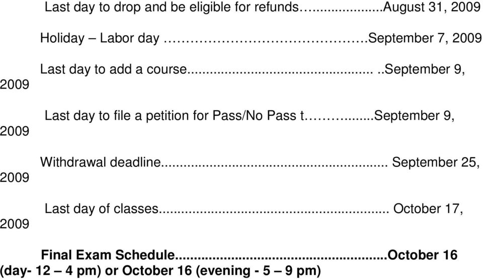 ....september 9, Last day to file a petition for Pass/No Pass t.