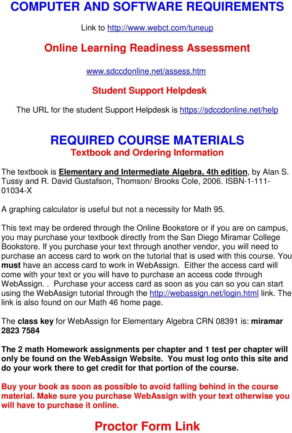 net/help REQUIRED COURSE MATERIALS Textbook and Ordering Information The textbook is Elementary and Intermediate Algebra, 4th edition, by Alan S. Tussy and R.