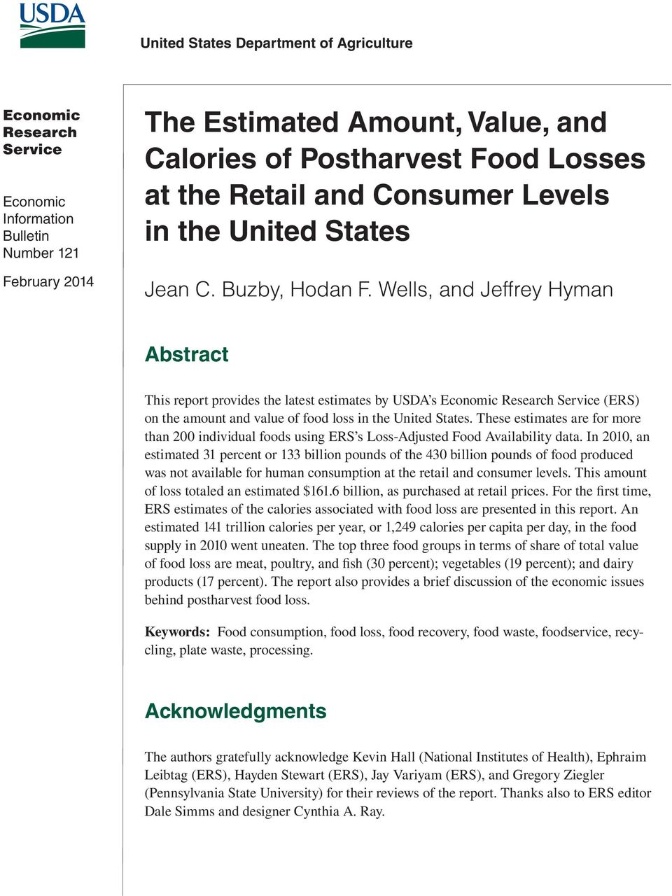 Wells, and Jeffrey Hyman Abstract This report provides the latest estimates by USDA s Economic Research Service (ERS) on the amount and value of food loss in the United States.