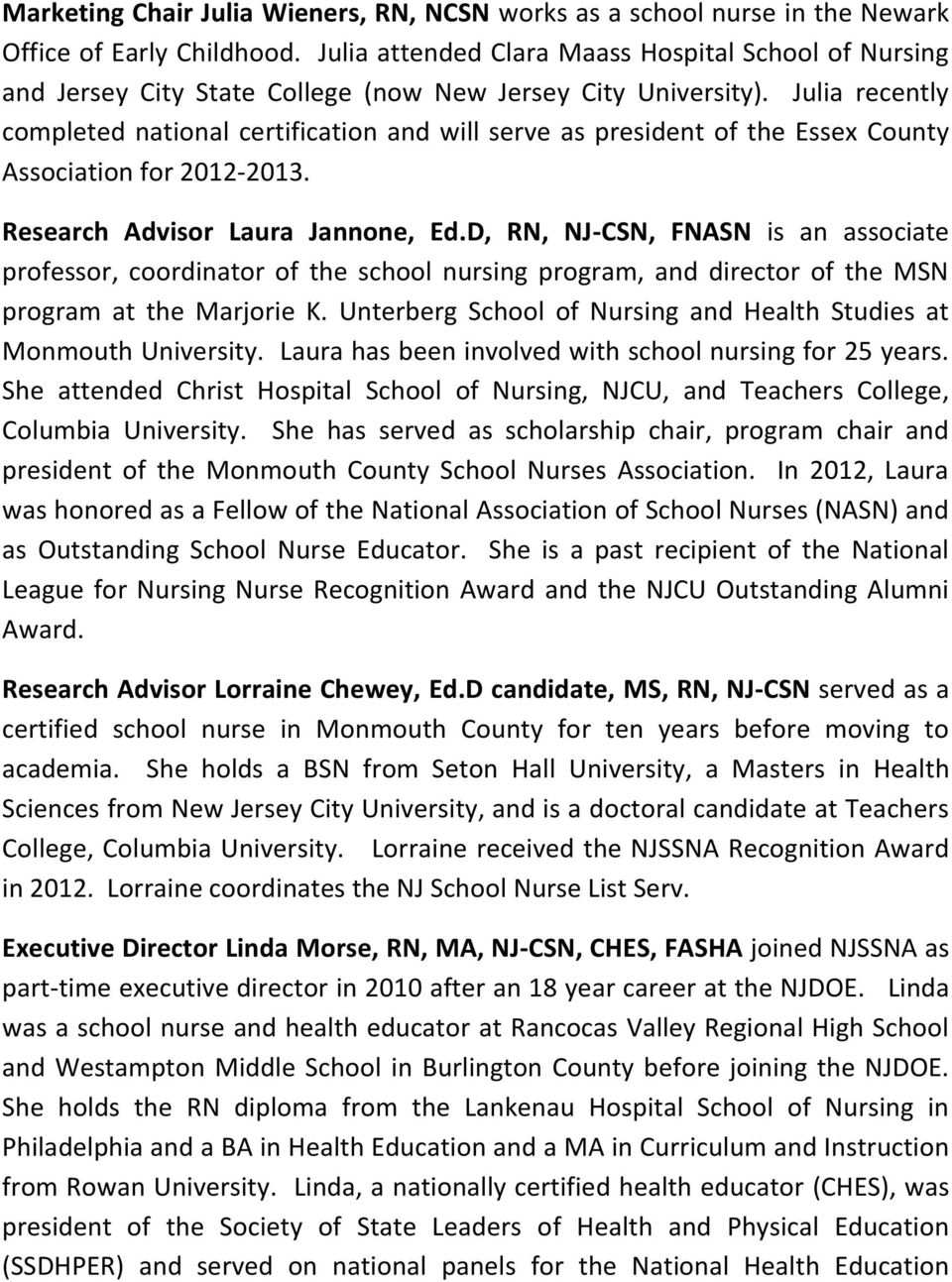 Julia recently completed national certification and will serve as president of the Essex County Association for 2012-2013. Research Advisor Laura Jannone, Ed.