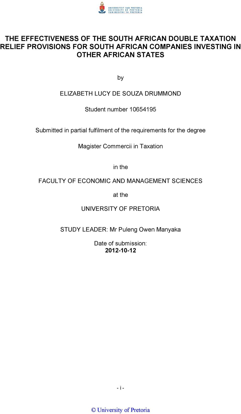 the requirements for the degree Magister Commercii in Taxation in the FACULTY OF ECONOMIC AND MANAGEMENT SCIENCES at