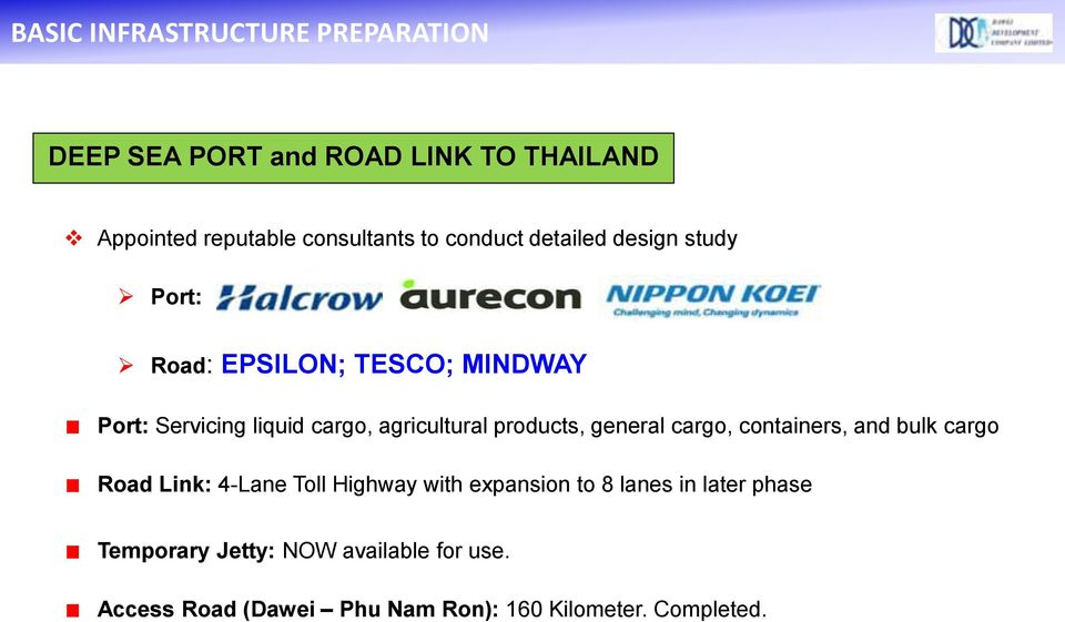 products, general cargo, containers, and bulk cargo Road Link: 4-Lane Toll Highway with expansion to 8 lanes