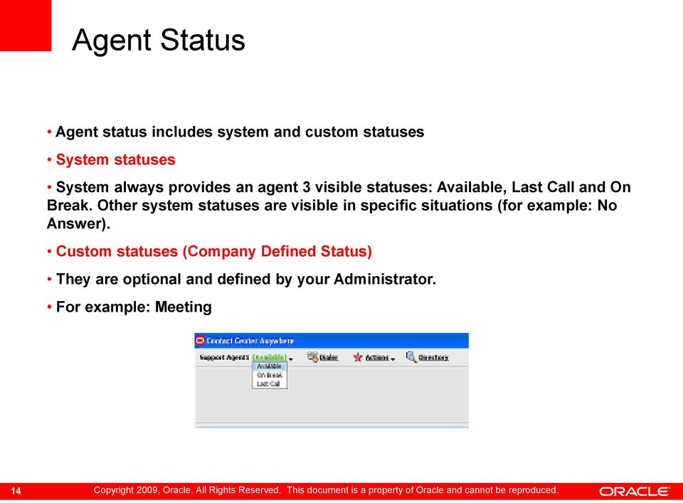 Other system statuses are visible in specific situations (for example: No Answer).
