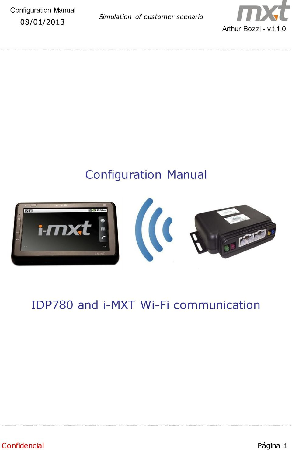 2 About this manual This document aims to guide the configuration of IDP780  connecting to i-mxt for simulation of problem reported by the customer.