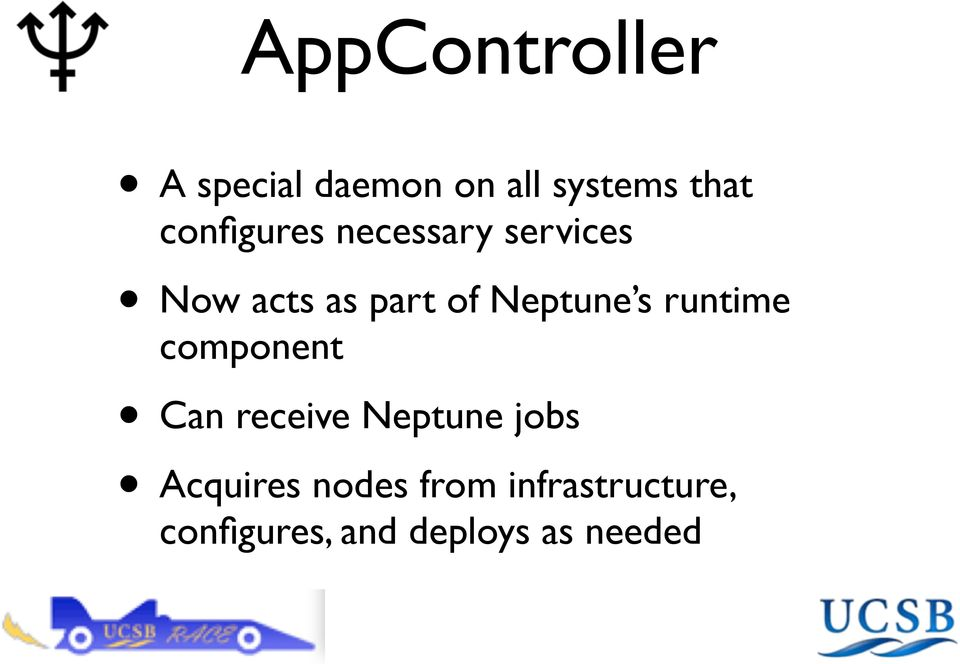 Neptune s runtime component Can receive Neptune jobs