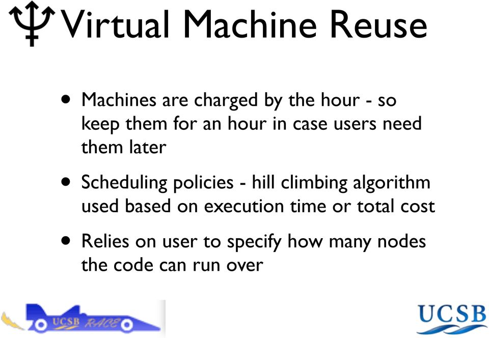 policies - hill climbing algorithm used based on execution time