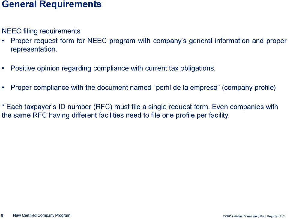 Proper compliance with the document named perfil de la empresa (company profile) * Each taxpayer s ID number (RFC) must