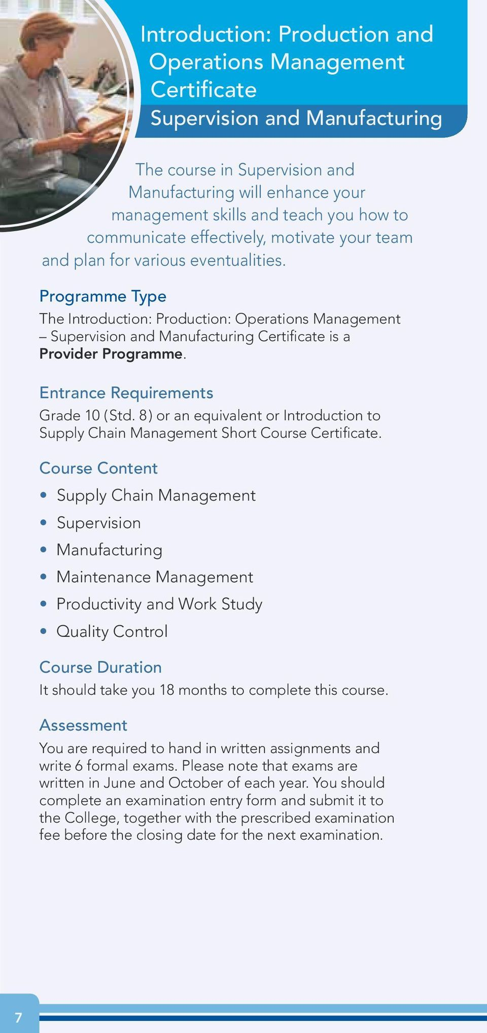 Entrance Requirements Grade 10 ( Std. 8 ) or an equivalent or Introduction to Supply Chain Management Short Course.