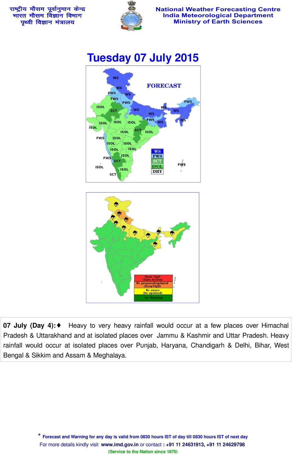 Heavy rainfall would occur at isolated places over Punjab, Haryana, Chandigarh & Delhi, Bihar, West
