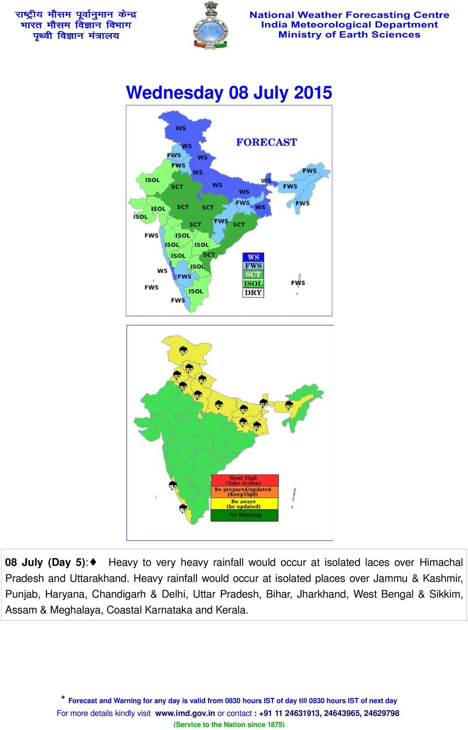 Heavy rainfall would occur at isolated places over Jammu & Kashmir, Punjab, Haryana,