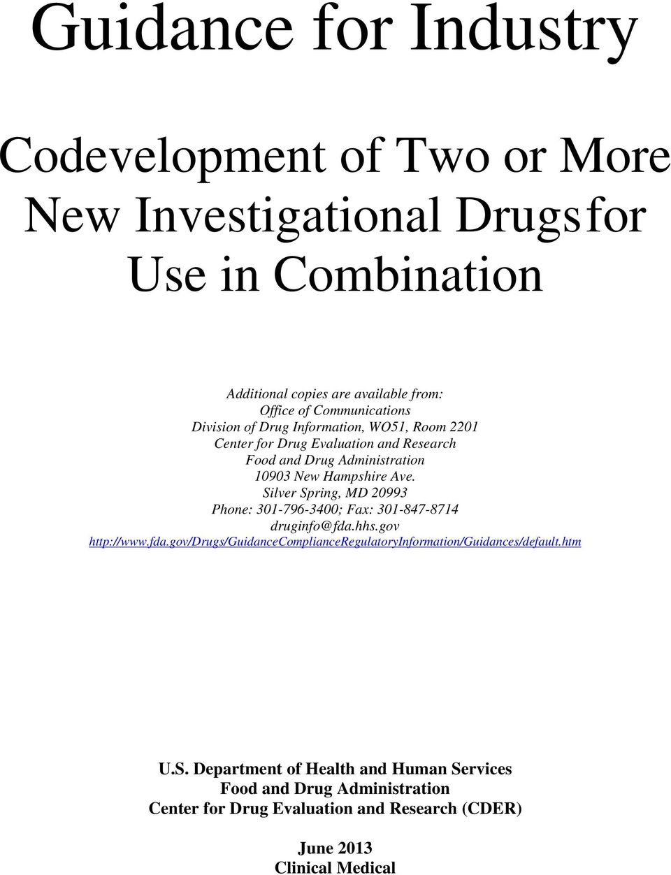 Silver Spring, MD 20993 Phone: 301-796-3400; Fax: 301-847-8714 druginfo@fda.hhs.gov http://www.fda.gov/drugs/guidancecomplianceregulatoryinformation/guidances/default.