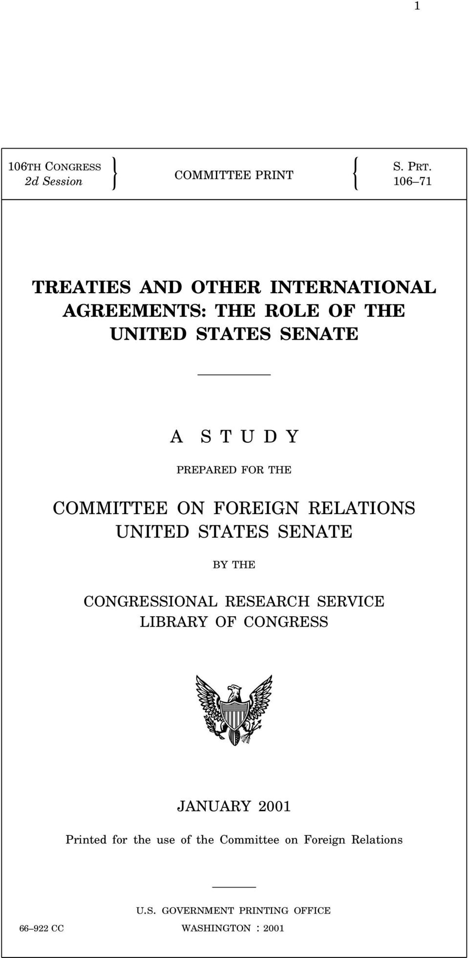FOREIGN RELATIONS UNITED STATES SENATE BY THE CONGRESSIONAL RESEARCH SERVICE LIBRARY OF CONGRESS JANUARY 2001 Printed for the use of