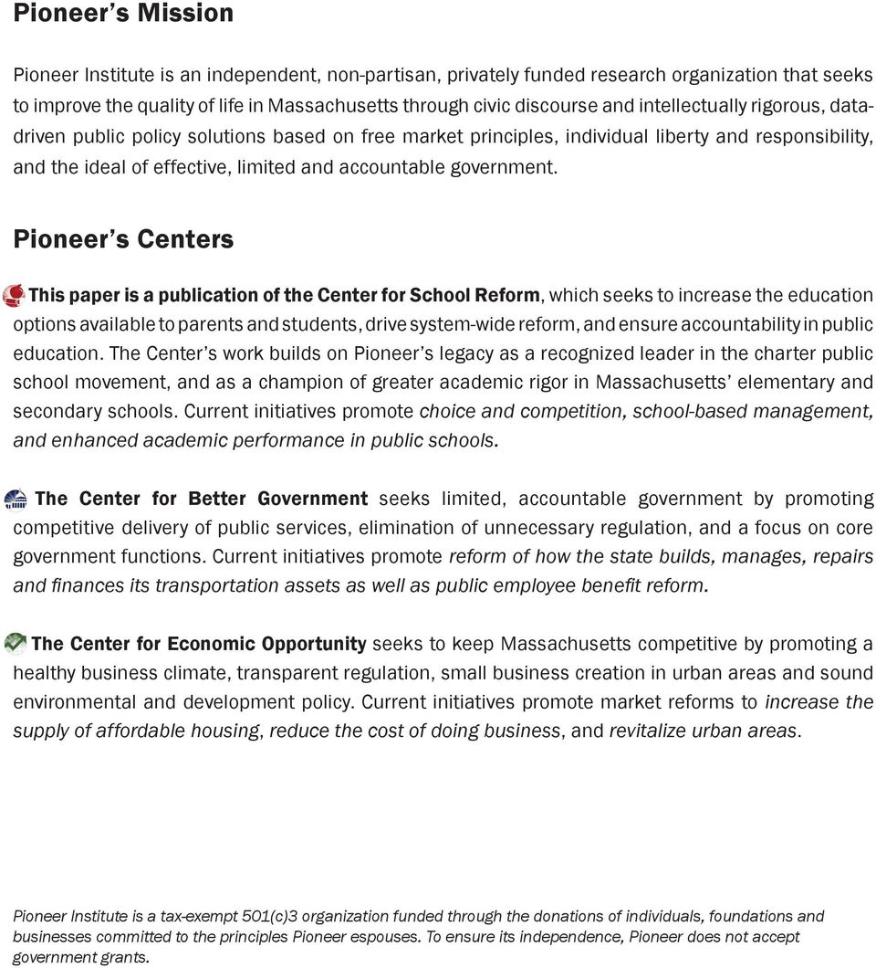 Pioneer s Centers This paper is a publication of the Center for School Reform, which seeks to increase the education options available to parents and students, drive system-wide reform, and ensure