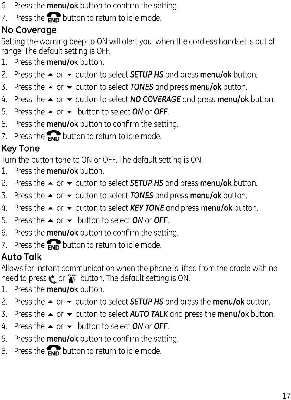 Press the 5 or 6 button to select NO COVERAGE and press menu/ok button. 5. Press the 5 or 6 button to select ON or OFF. 6. Press the menu/ok button to confirm the setting. 7.