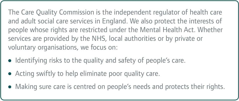 Whether services are provided by the NHS, local authorities or by private or voluntary organisations, we focus on: Identifying
