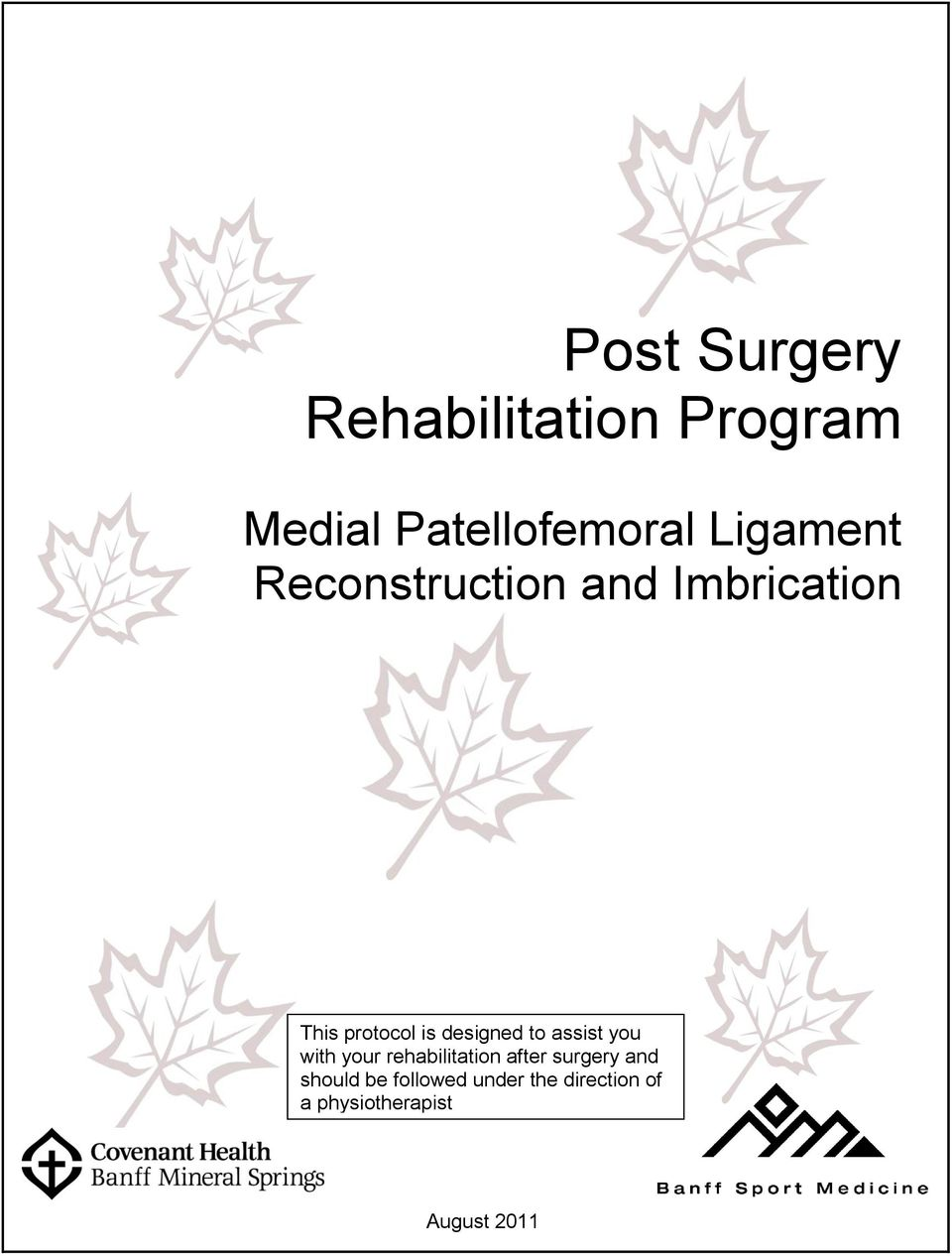 designed to assist you with your rehabilitation after surgery
