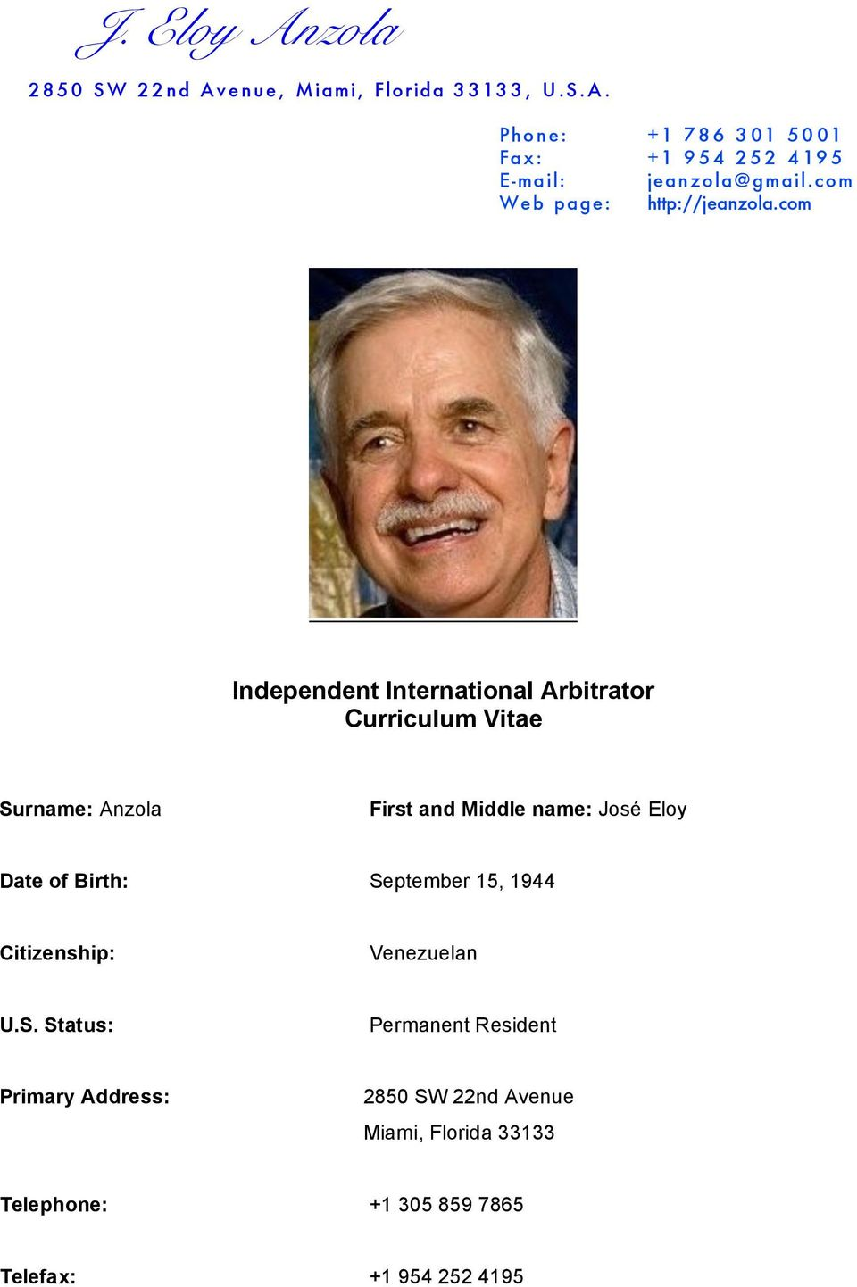 com Independent International Arbitrator Curriculum Vitae Surname: Anzola First and Middle name: José Eloy Date of