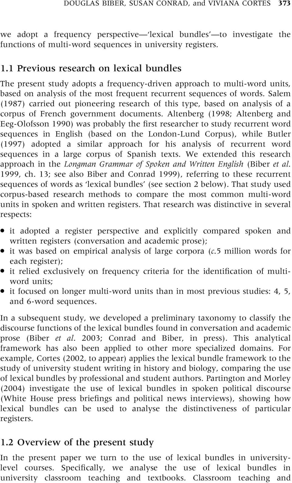 Salem 1987) carried out pioneering research of this type, based on analysis of a corpus of French government documents.