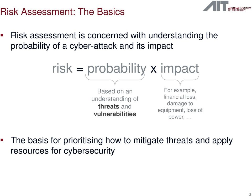 threats and vulnerabilities For example, financial loss, damage to equipment, loss of