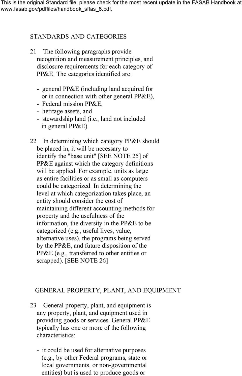 "22 In determining which category PP&E should be placed in, it will be necessary to identify the ""base unit"" [SEE 25] of PP&E against which the category definitions will be applied."