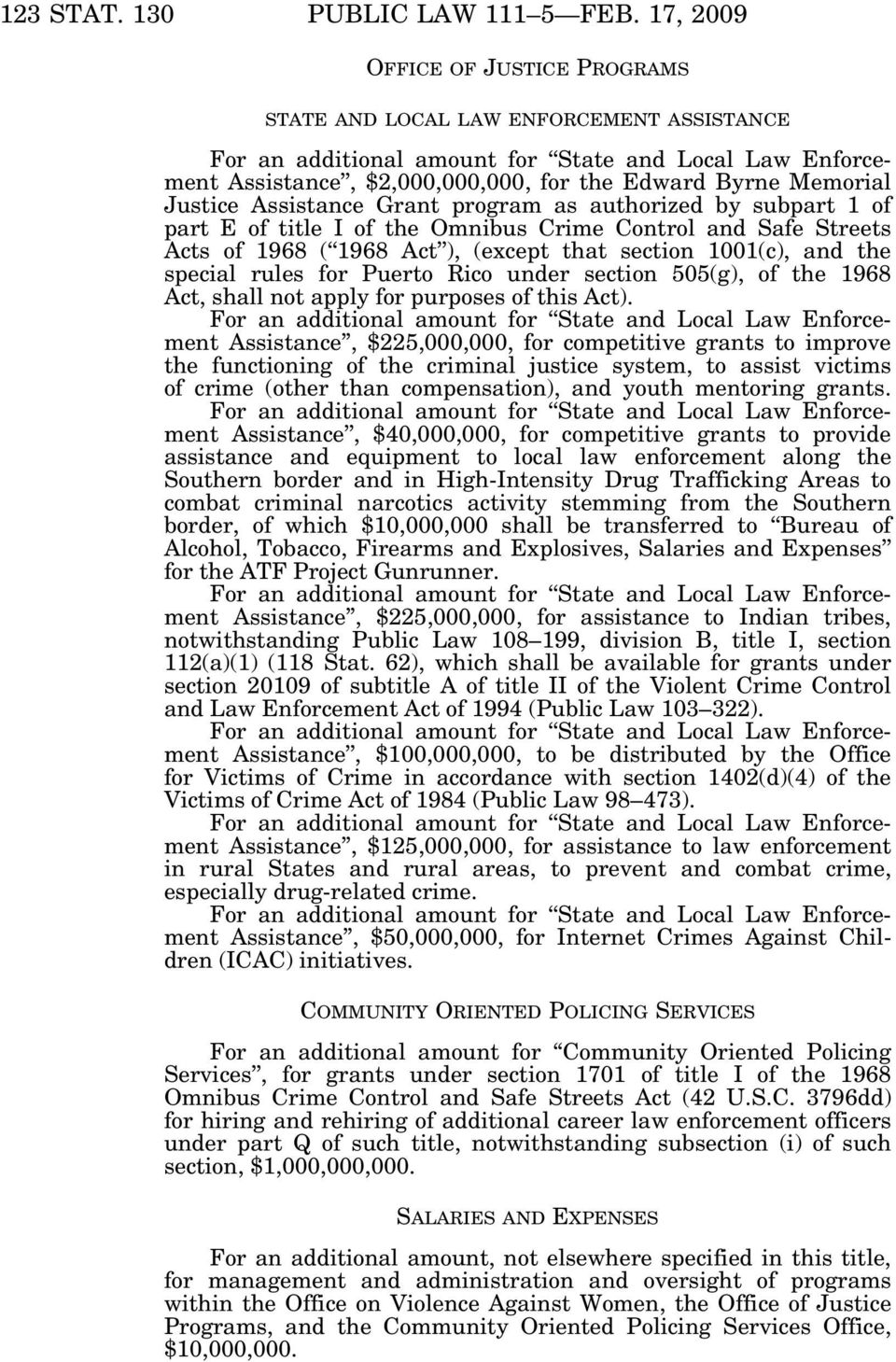 Justice Assistance Grant program as authorized by subpart 1 of part E of title I of the Omnibus Crime Control and Safe Streets Acts of 1968 ( 1968 Act ), (except that section 1001(c), and the special