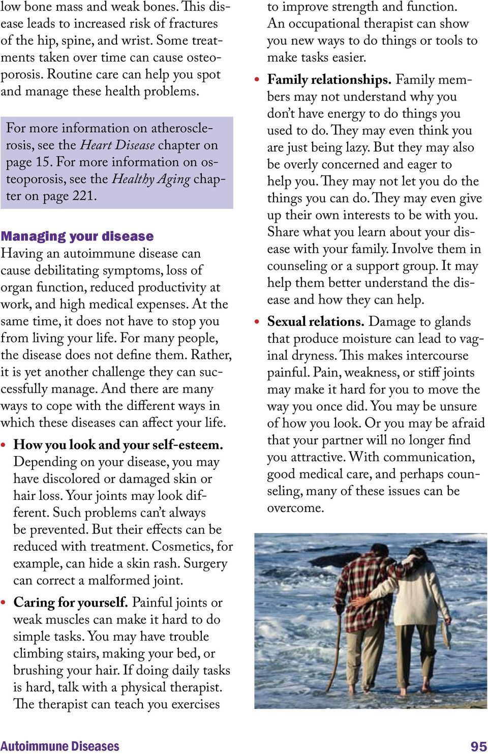 For more information on osteoporosis, see the Healthy Aging chapter on page 221.