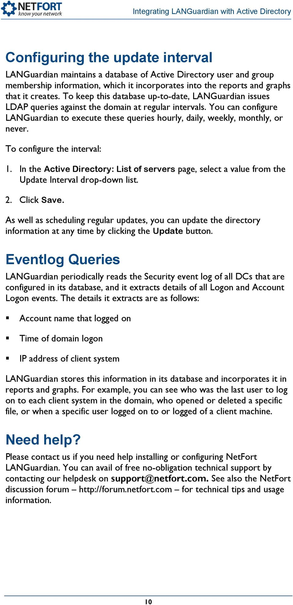 You can configure LANGuardian to execute these queries hourly, daily, weekly, monthly, or never. To configure the interval: 1.