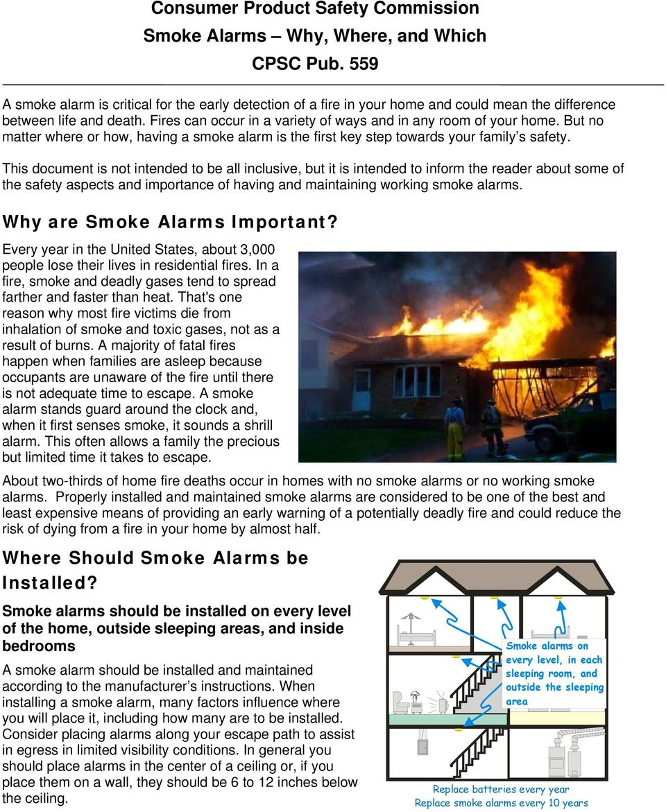 But no matter where or how, having a smoke alarm is the first key step towards your family s safety.