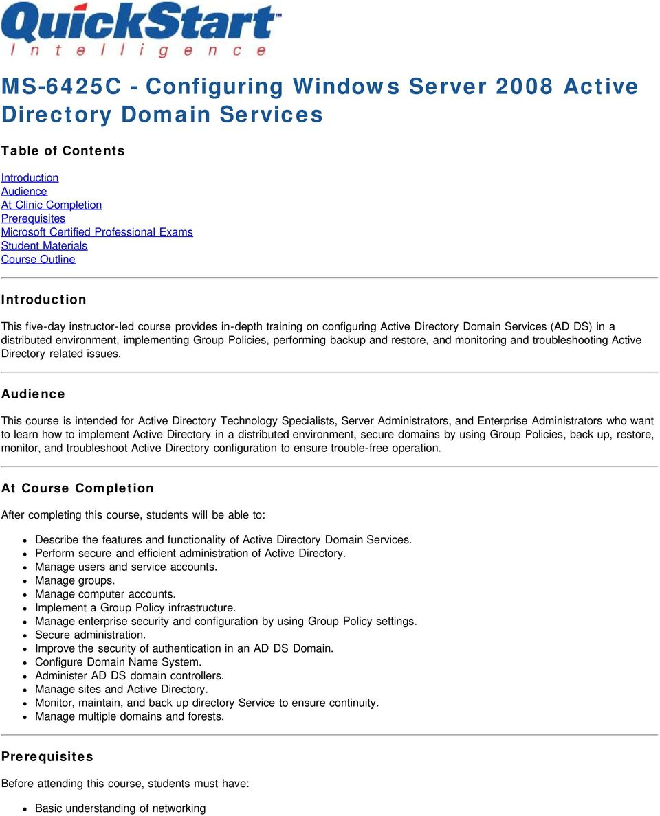 Group Policies, performing backup and restore, and monitoring and troubleshooting Active Directory related issues.