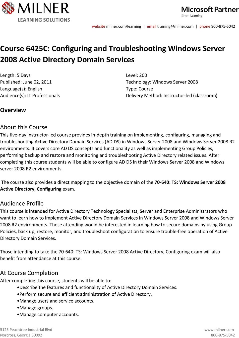 configuring, managing and troubleshooting Active Directory Domain Services (AD DS) in Windows Server 2008 and Windows Server 2008 R2 environments.