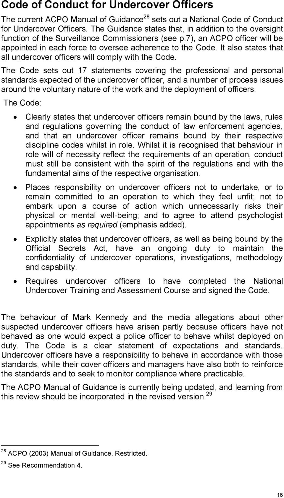 It also states that all undercover officers will comply with the Code.