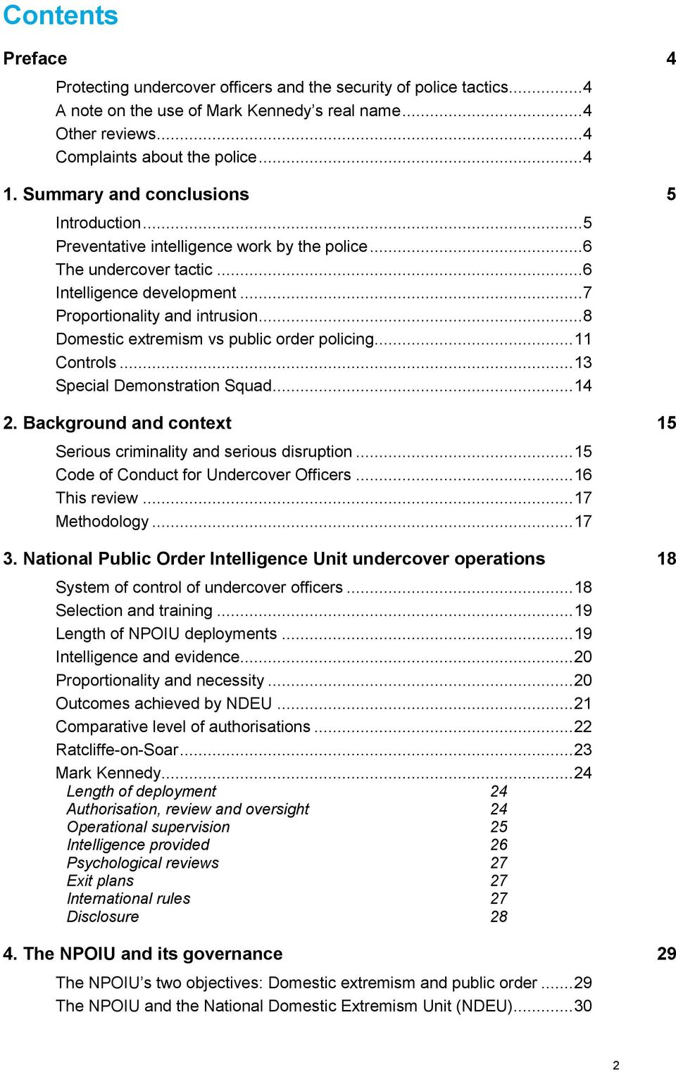 .. 8 Domestic extremism vs public order policing... 11 Controls... 13 Special Demonstration Squad... 14 2. Background and context 15 Serious criminality and serious disruption.