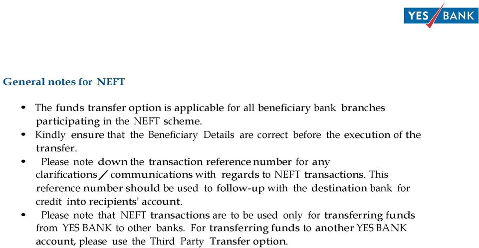 Please note down the transaction reference number for any clarifications/communications with regards to NEFT transactions.