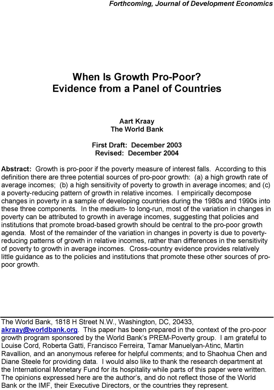 According o his definiion here are hree poenial sources of pro-poor growh: (a) a high growh rae of average incomes; (b) a high sensiiviy of povery o growh in average incomes; and (c) a
