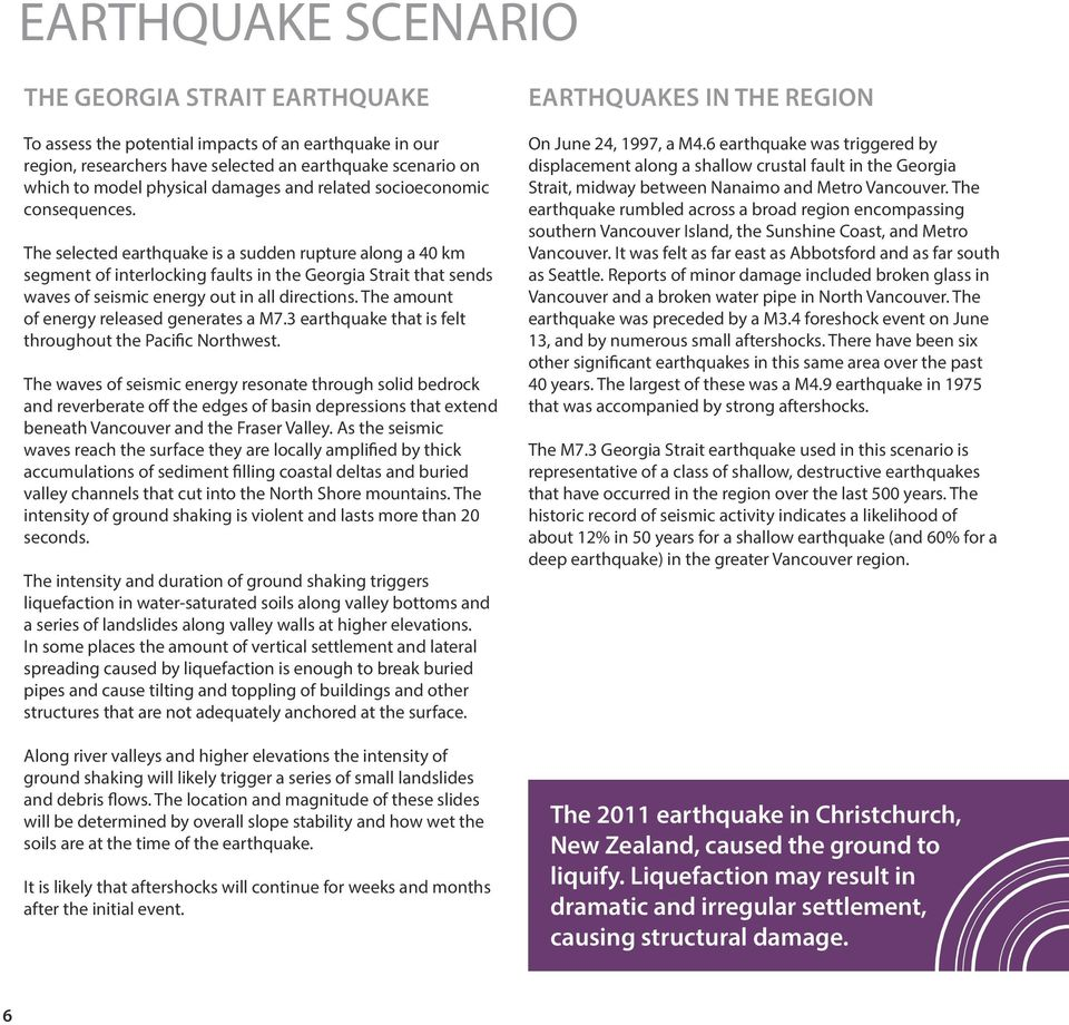 The selected earthquake is a sudden rupture along a 40 km segment of interlocking faults in the Georgia Strait that sends waves of seismic energy out in all directions.