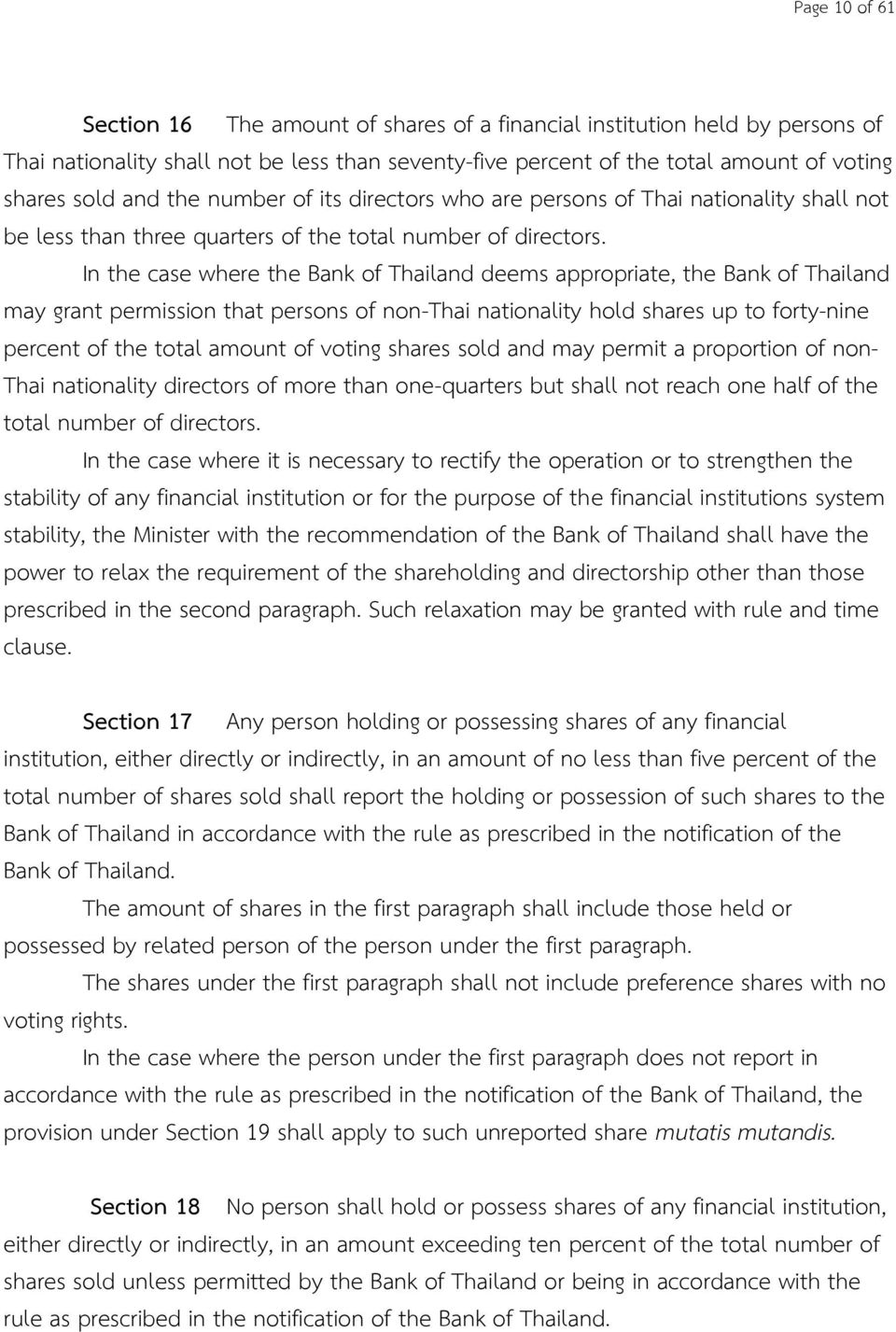 In the case where the Bank of Thailand deems appropriate, the Bank of Thailand may grant permission that persons of non-thai nationality hold shares up to forty-nine percent of the total amount of