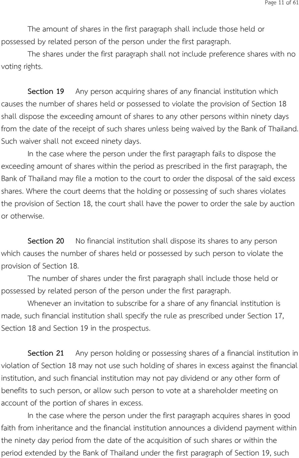Section 19 Any person acquiring shares of any financial institution which causes the number of shares held or possessed to violate the provision of Section 18 shall dispose the exceeding amount of