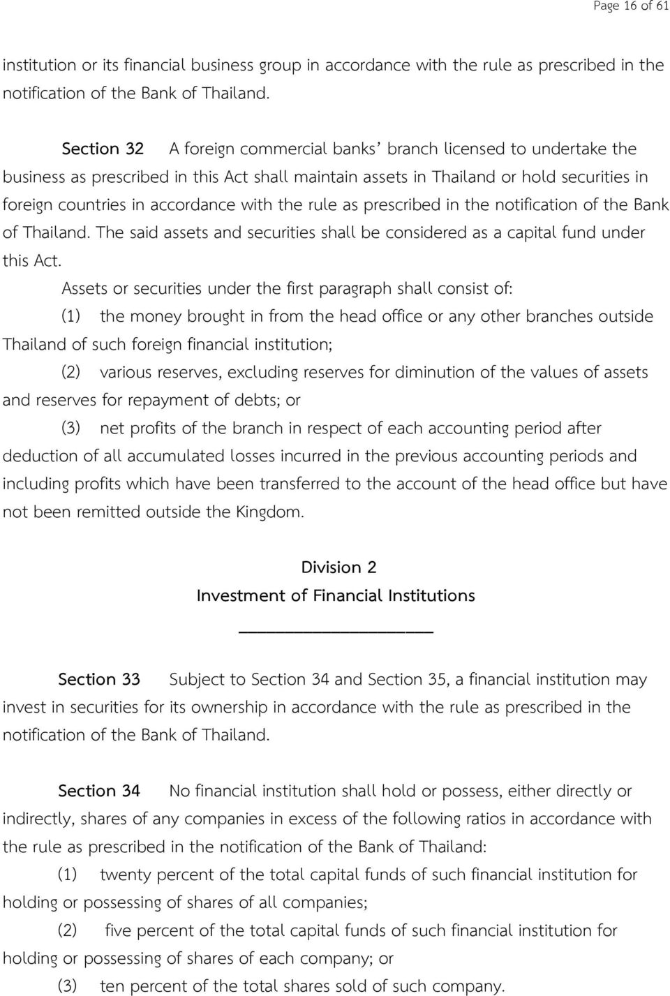 the rule as prescribed in the notification of the Bank of Thailand. The said assets and securities shall be considered as a capital fund under this Act.
